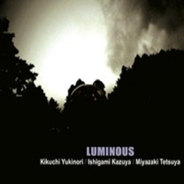 KikuchiYuknori - Ishigami kazuya - MiyazakiTetsutya / Luminous