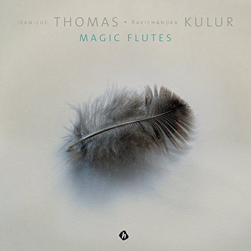 Jean-Luc Thomas & Ravichandra Kulur / Magic Flutes
