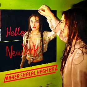 Maher Shalal Hash Baz / Hello NewYork