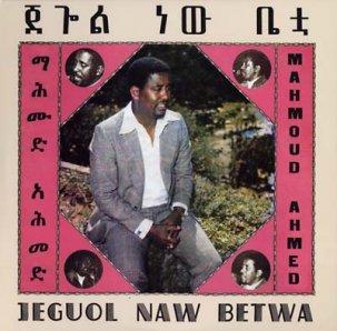 Mahmoud Ahmed / Jeguol Naw Betwa