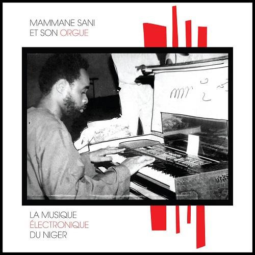 Mammane Sani et Son Orgue / La Musique Electronique du Niger