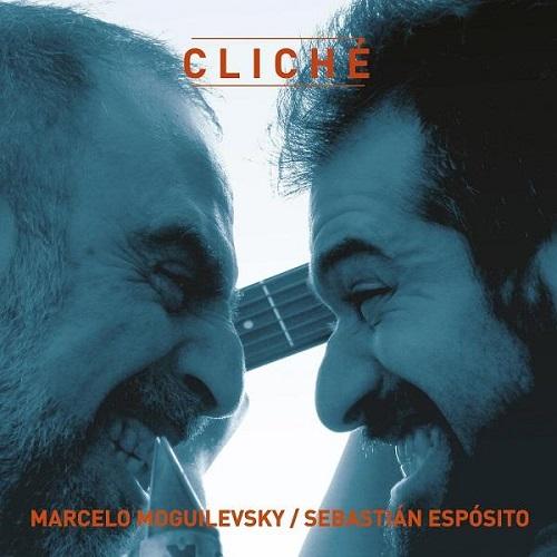 Marcelo Moguilevsky, Sebastian Esposito / Cliche