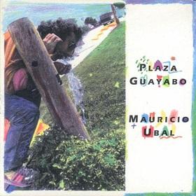 Mauricio Ubal / Plaza Guayabo