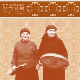 VA / Mountains Of Tongues: Musical Dialects of The Caucasus