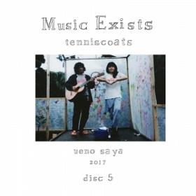 Tenniscoats (テニスコーツ) / Music Exists Disc5 with BOX
