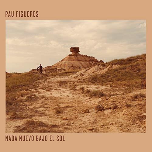 Pau Figueres / Nada Nuevo Bajo El Sol