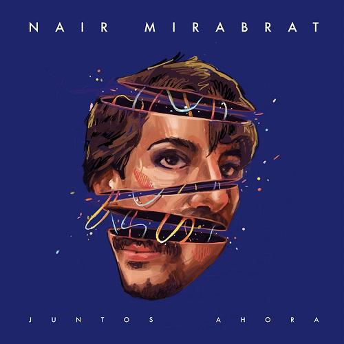Nair Mirabrat / Juntos Ahora