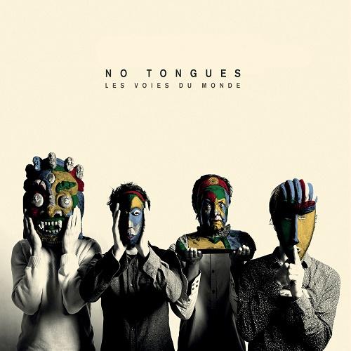 No Tongues / Les voies du Monde