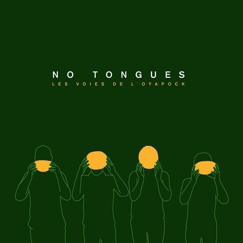 No Tongues / Les voies de l'Oyapock
