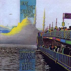 Sylvain Kassap- Okay Temiz / Instabul Da Eylul