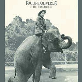 Pauline Oliveros / The Wanderer