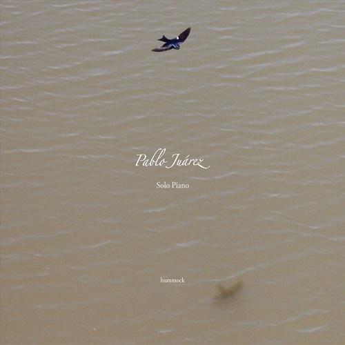 Pablo Juarez / Solo Piano - El Amanecer De Los Pajaros