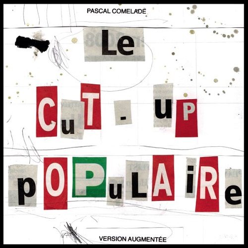 Pascal Comelade / Le Cut-Up Populaire