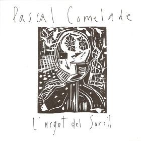 Pascal Comelade / L'argot Del Soroll