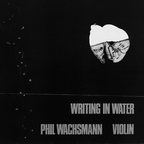 Phil Wachsmann / Writing In Water