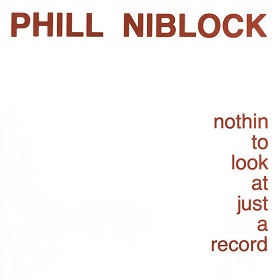 Phill Niblock / Nothin To Look At Just A Record
