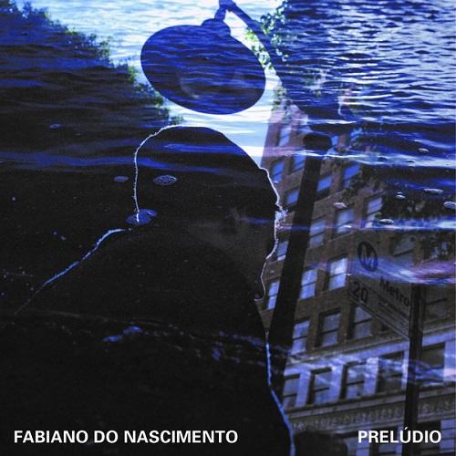 Fabiano Do Nascimento / Preludio