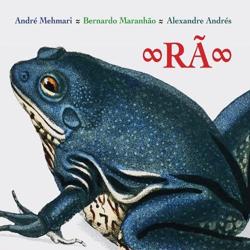 Andre Mehmari, Bernardo Maranhao, Alexandre Andres / Ra