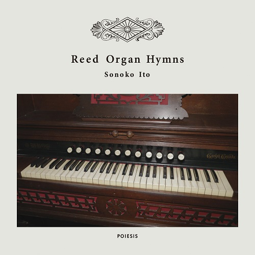 Sonoko Ito ( 伊藤園子) / Reed Organ Hymns