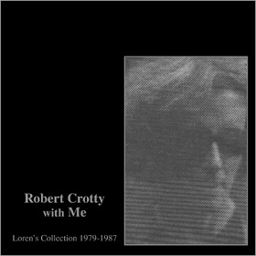 Robert Crotty with Me: Loren's Collection (1979-1987)