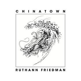 Ruthann Friedman / Chinatown