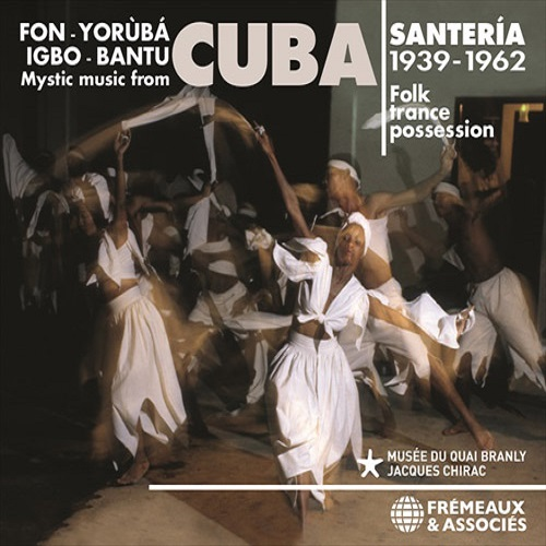 VA / Santeria, Mystic Music From Cuba, Folk Trance Possession - Fon - Yoruba - Igbo - Bantu - 1939-1962 (3CD)
