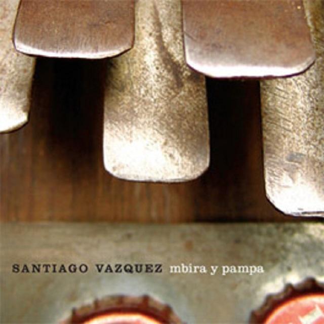Santiago Vazques / Mbira Y Pampa