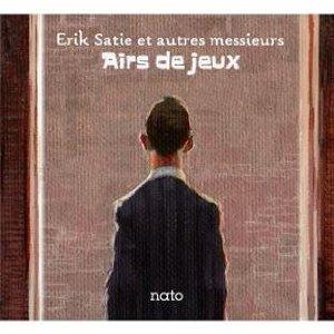 Eric Satie Et Autres Messieurs / Airs De Jeux