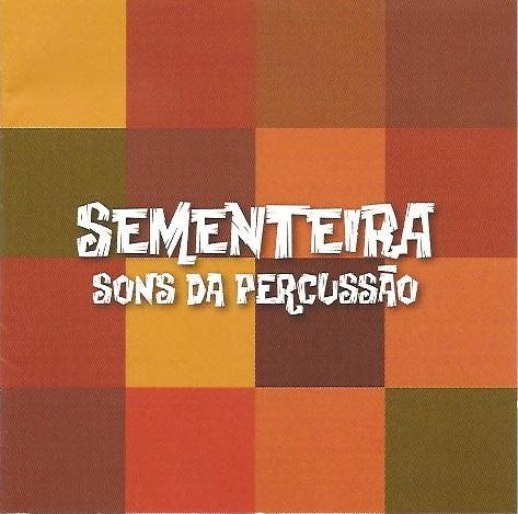 Sementeira / Sons Da Percussao