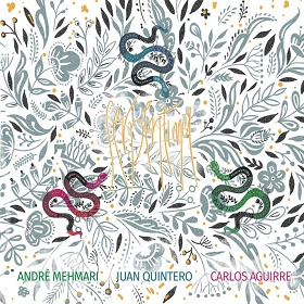 Andre Mehmari , Juan Quintero , Carlos Aguirre / Serpentina