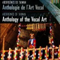 VA / Aborigenes De Taiwan Anthologie De L'art Vocal