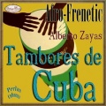 Alberto Zayas / Afro-Frenetic Tambores De Cuba