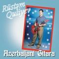 Rustam Quliyev / Azerbaijani Gitara