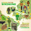VA / A Guide to the Birdsong of Mexico, Central America & the Caribbean