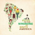 VA / A Guide to the Birdsong of South America