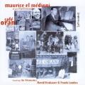 Maurice El Medioni / Cafe Oran