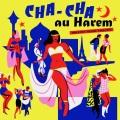 VA / CHA CHA AU HAREM - Orientica France 1960 - 1964