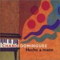 Chano Dominguez / Hecho A Mano