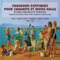 VA / Chansons Exotiques Pour Cabarets Et Music-Halls - Paris - Juan-Les-Pins - St-Tropez - Naples - Oran (1954 - 1962)