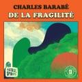 Charles Barabe / De la fragilite