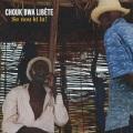 Chouk Bwa Libete / Se Nou Ki La !