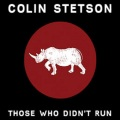 Colin Stetson / Those Who Didn't Run