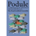 The Dead Goldfish Ensemble / Podule -  a collection of very rare and unreleased tracks from 1985-1994