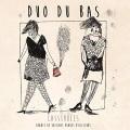 Duo Du Bas / Casseroles - Chants de voisines venues d'ailleurs