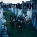 Eureka Brass Band / Dirges