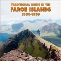 VA / Traditional Music In The Faroe Islands 1950-1999