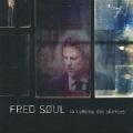 Fred Soul / La Comedie Des Silences