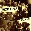 山口冨士夫 / RIDE ON !