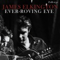 James Elkington / Ever​-​Roving Eye