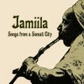 VA / Jamiila: Songs from a Somali City
